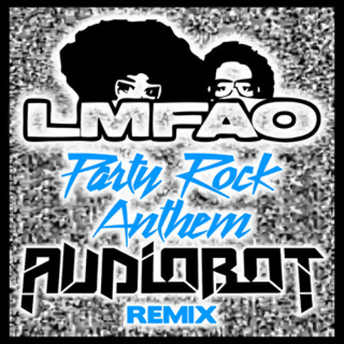 Party Rock Anthem - Audiobot Remix
