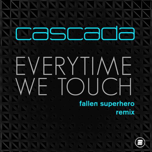 Everytime We Touch - Fallen Superhero Remix