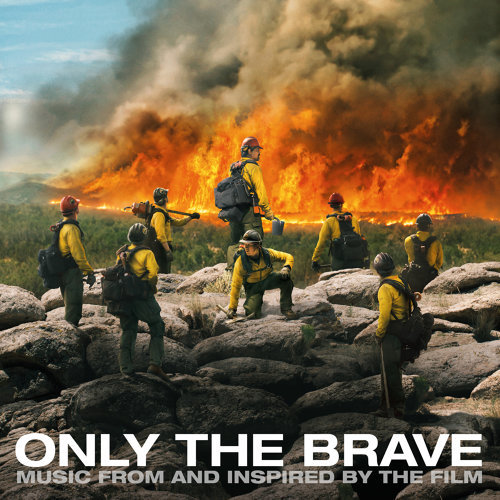 Only The Brave (無路可退電影原聲帶) - Music From And Inspired By The Film