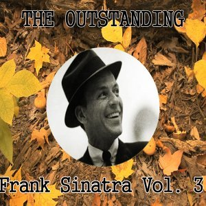 The Outstanding Frank Sinatra, Vol. 3