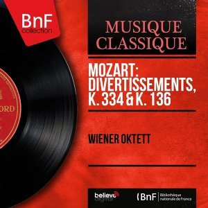 Mozart: Divertissements, K. 334 & K. 136 - Stereo Version