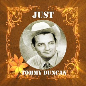 Just Tommy Duncan