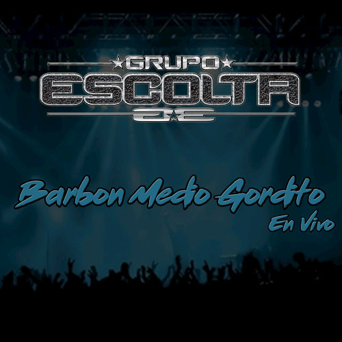 Barbon Medio Gordito - En Vivo