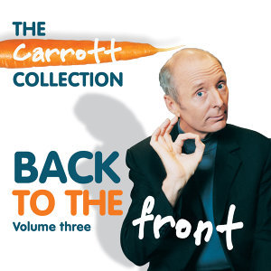 The Carrott Collection: Back to the Front, Vol. 3