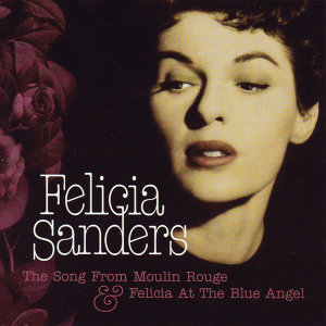 The Song From Moulin Rouge & Felicia At The Blue Angel