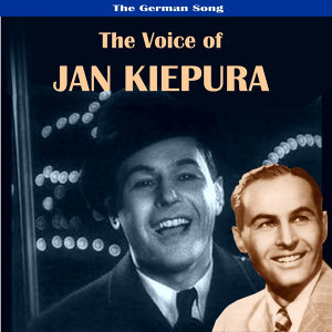 The German Song: The Voice of Jan Kiepura