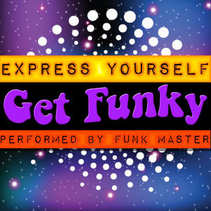 Express Yourself: Get Funky