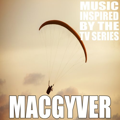 Macgyver (Music Inspired by the TV Series)