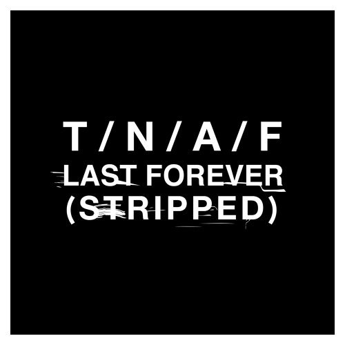 Last Forever - Stripped