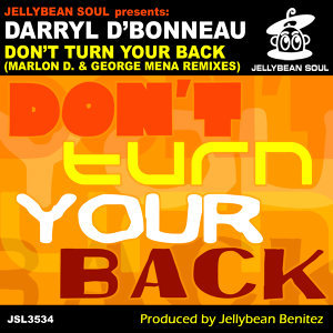 Don't Turn Your Back (Marlon D. & George Mena Remixes)