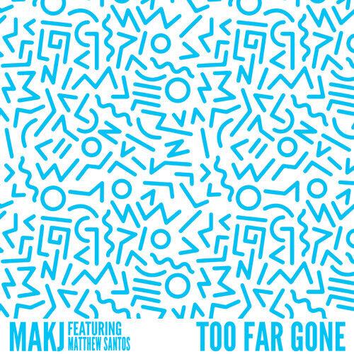 Too Far Gone (feat. Matthew Santos)