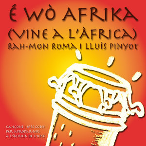 É wò Afrika  (Vine a l'Àfrica)