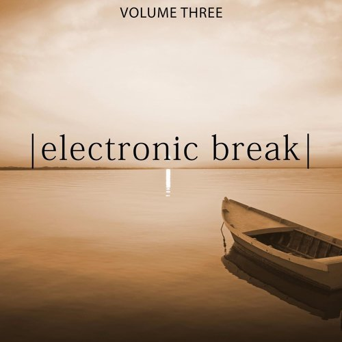 Electronic Break, Vol. 3 - Relaxing Chill Out Music