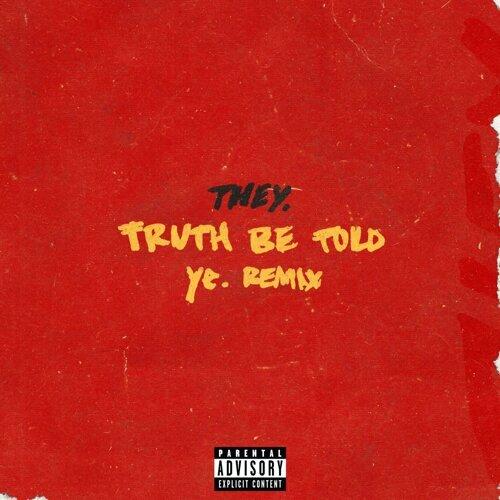 Truth Be Told - pronouncedyea Remix