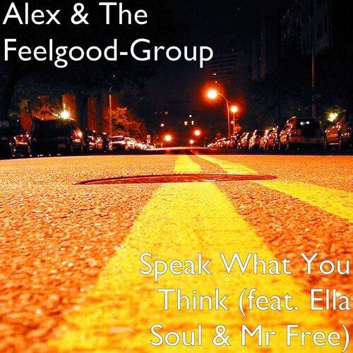 Speak What You Think (feat. Ella Soul & Mr Free)