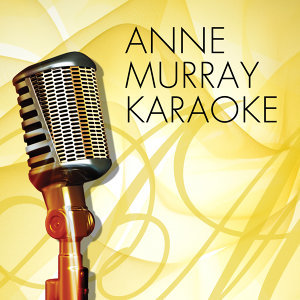 Anne Murray Karaoke