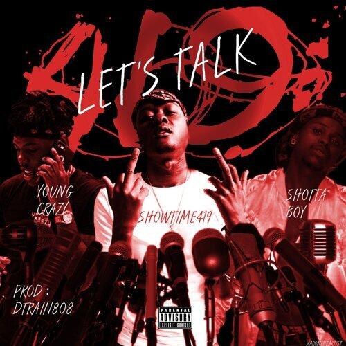 Let's Talk (feat. Shotta Boy & Young Crazy)