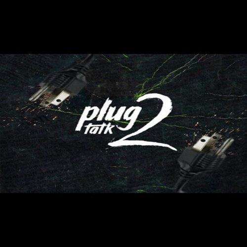 Plug Talk 2