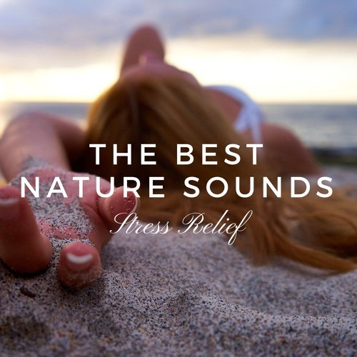 The Best Nature Sounds - Relaxation Music, Stress Relief, Deep Sleep, Meditation, Sound Therapy