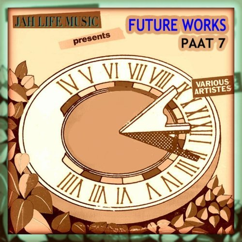 Jah Life Music Presents: Future Works Paat 7