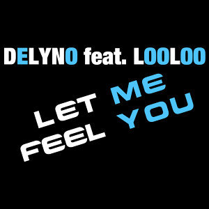 Let Me Feel You (Extended Version) - Single