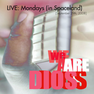 LIVE [Mondays (In Spaceland) - September 29th, 2008]