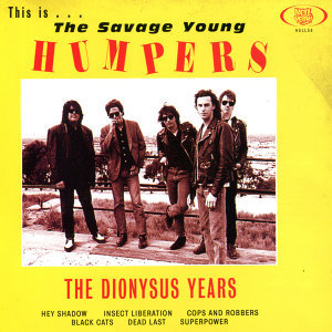 This is the Savage Young Humpers - The Dionysus Years