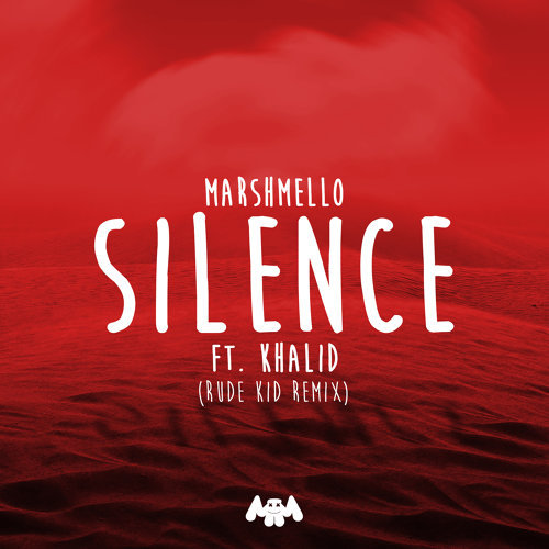 Silence - Rude Kid Remix