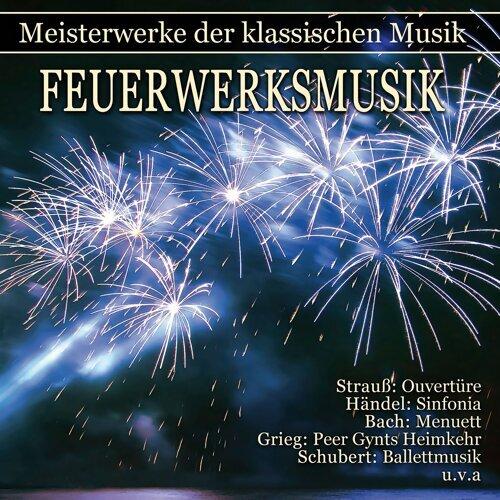 Meisterwerke der klassischen Musik: Feuerwerksmusik