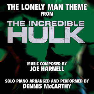 """The Lonely Man Theme"" from the Television Series ""The Incredible Hulk"" for Solo Piano (Joe Harnell) Single"