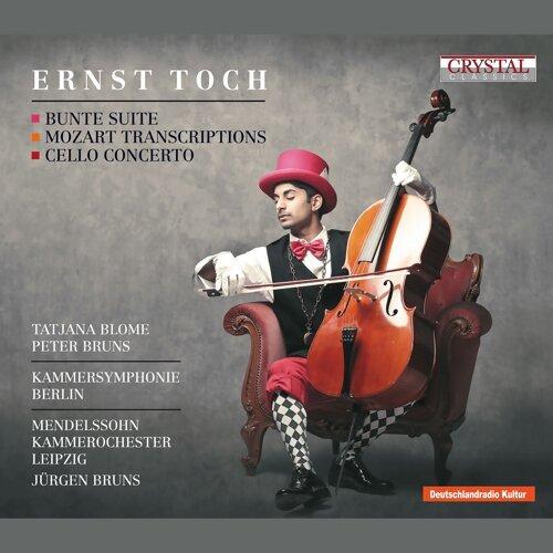 Toch: Bunte Suite, Mozart Transcriptions & Cello Concerto