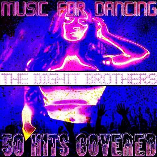 Music For Dancing - 50 Hits Covered by The Dighit Brothers DJ