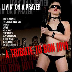 Livin' On A Prayer- A Tribute to Bon Jovi