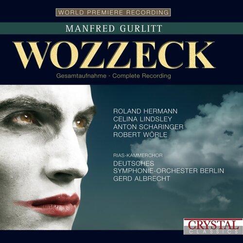 Gurlitt: Wozzeck (Musical Tragedy in 18 Scenes and Epilogue) - World Premiere Recording