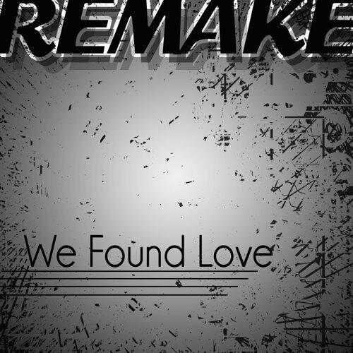 We Found Love (Remake) - Single