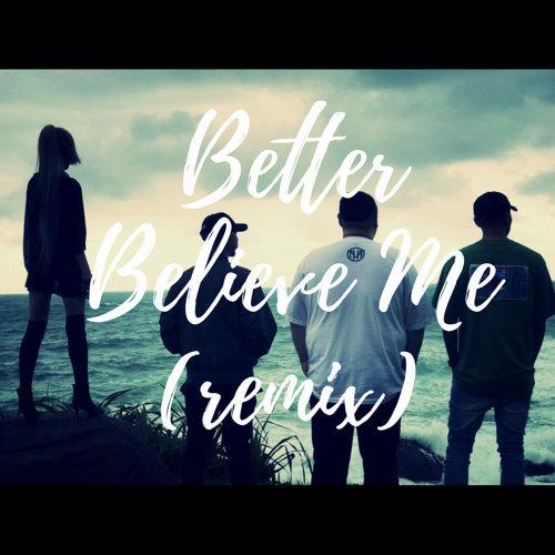 Better Believe Me (Remix)