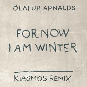 For Now I Am Winter - Kiasmos Remix
