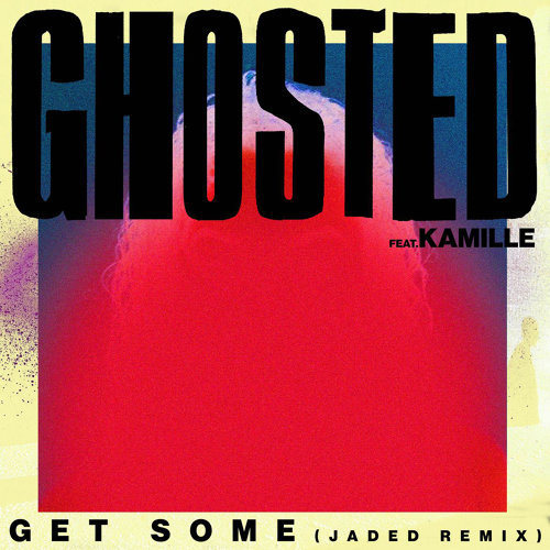 Get Some - Jaded Remix