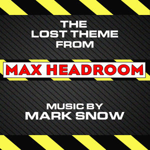 Max Headroom: The Lost Theme from the TV Series