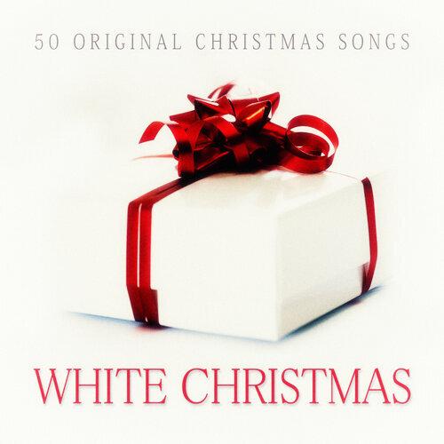 White Christmas - 50 Original Christmas Songs