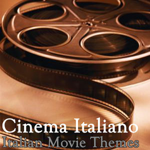 Cinema Italiano: Italian Movie Themes
