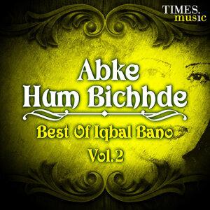 Abke Hum Bichhde - Best of Iqbal Bano, Vol. 2