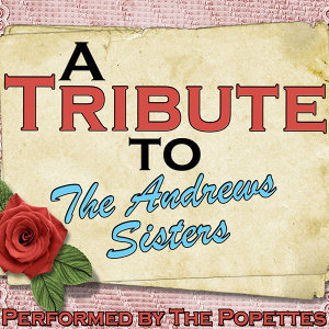 A Tribute to the Andrews Sisters