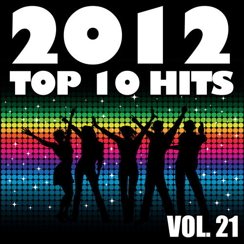 2012 Top 10 Hits, Vol. 21