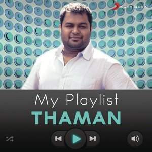 My Playlist: Thaman