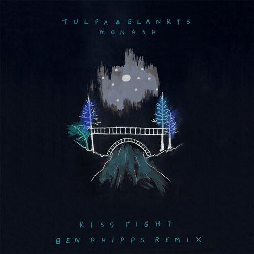 Kiss Fight (feat. gnash) - Ben Phipps Remix