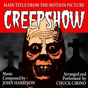 "CREEPSHOW-Main Title (From the Motion Picture score ""Creepshow"") (Tribute)"