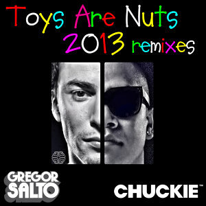 Toys Are Nuts 2013 Remixes