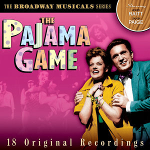 The Broadway Musicals: The Pajama Game (Original Cast Recordings)