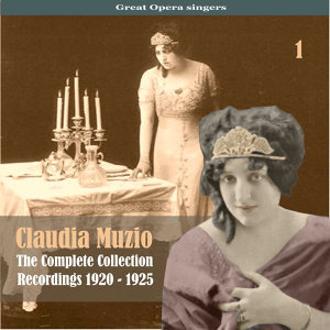 Great Opera Singers / The Complete Collection, Volume 1 / Recordings 1920 - 1925
